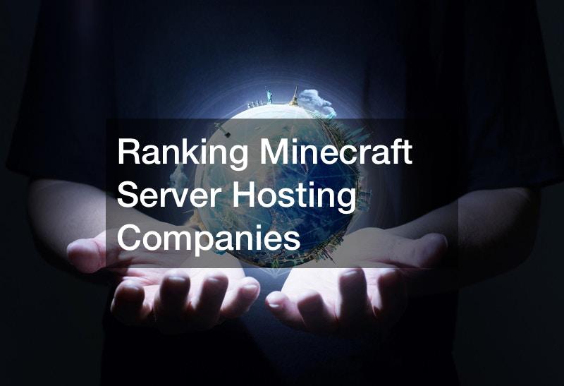 Ranking the Best Minecraft Server Hosting Companies